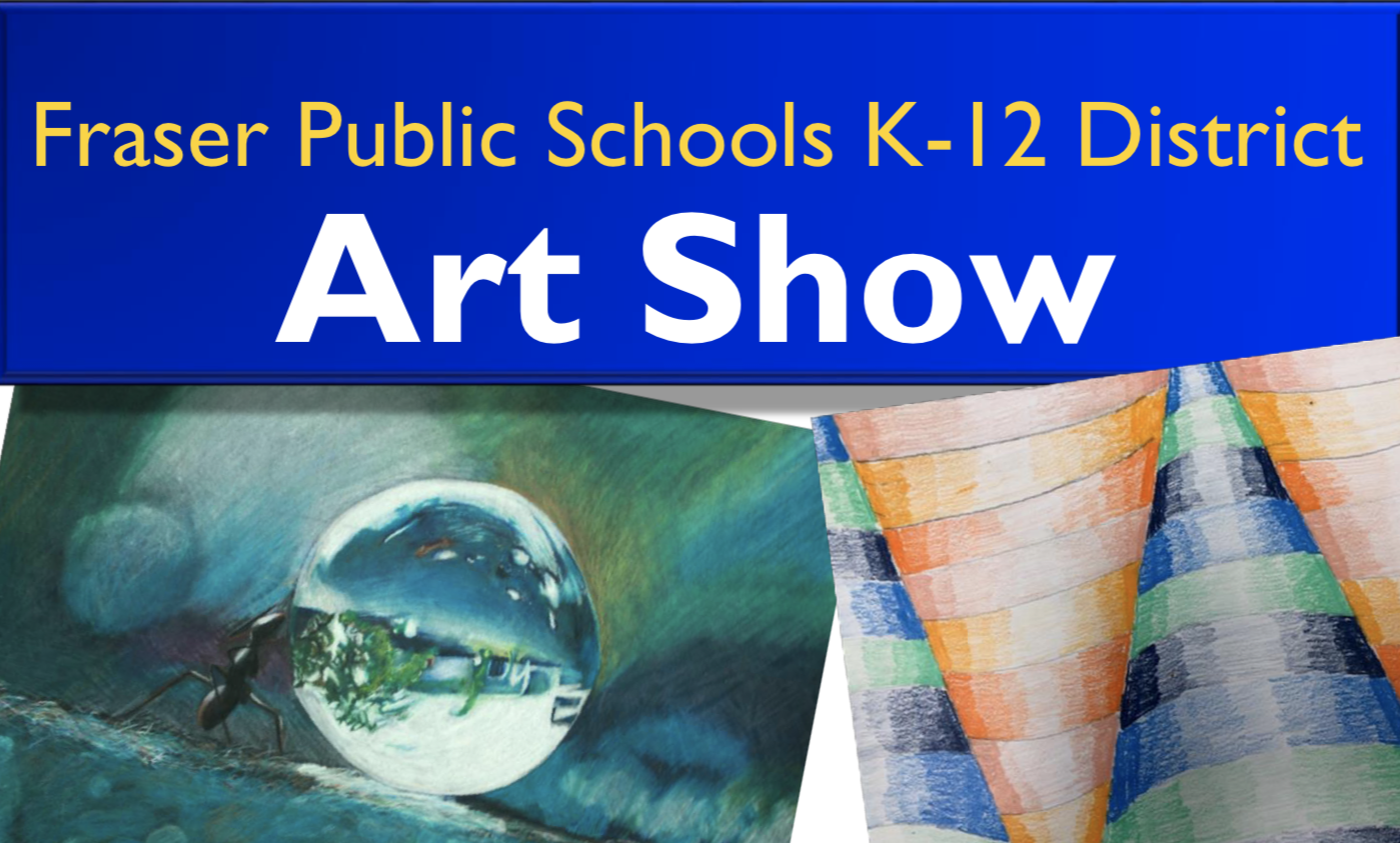Fraser Public Schools K-12 District Art Show