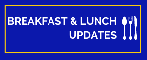 Breakfast and Lunch Updates