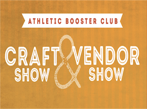 Athletic Booster Club Craft and Vendor Show