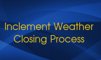inclement weather closing process