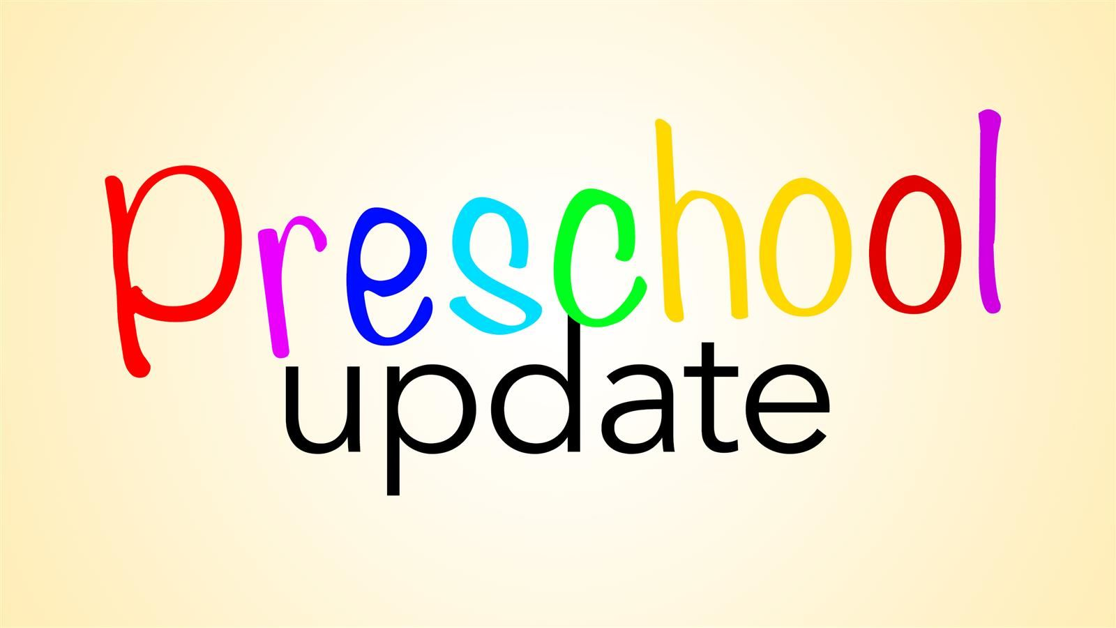Preschool & Childcare Update