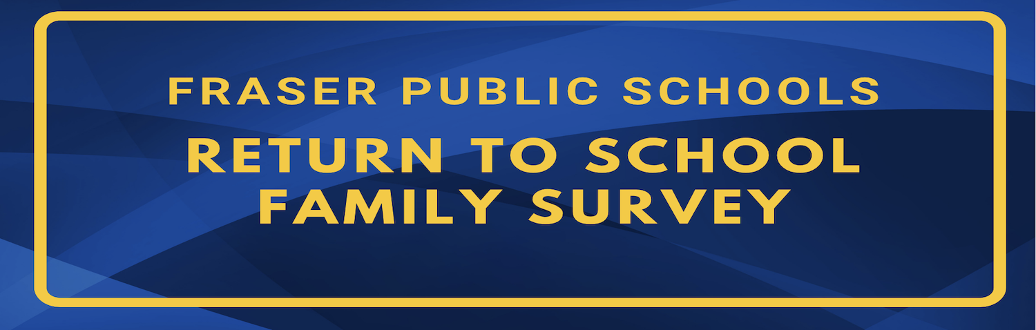 Fraser Family Return to School Survey